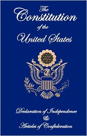 The Constitution of the United States, Declaration of Independence, and Articles of Confederation - Founding Fathers