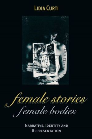 Female Stories, Female Bodies: Narrative, Identity, and Representation