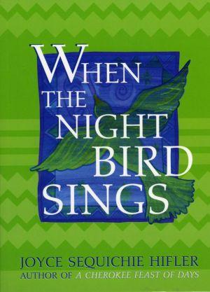 When the Night Bird Sings - Joyce Sequichie Hifler
