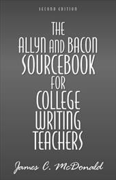 The Allyn & Bacon Sourcebook for College Writing Teachers - McDonald, James C.