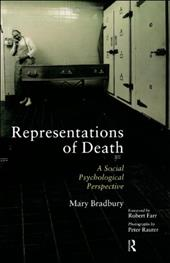 Representations of Death: A Social Psychological Perspective - Bradbury, Mary