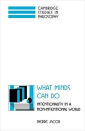 What Minds Can Do: Intentionality in a Non-Intentional World - Jacob, Pierre / Pierre, Jacob / Sosa, Ernest