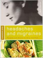 Headaches and Migraines (Food Solutions):: Recipes and Advice to Stop the Pain