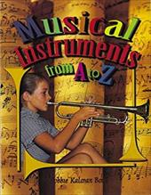 Musical Instruments from A to Z - Kalman, Bobbie