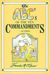 The ABC's of the Ten Commandments...for Children - Boswell, Kathryn / O'Connor, Francine M.