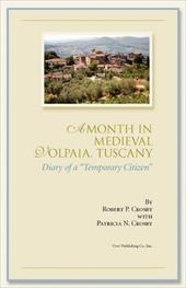 """A Month in Medieval Volpaia, Tuscany: Diary of a """"Temporary Citizen"""" - Crosby, Robert P. / Crosby, Patricia N."""