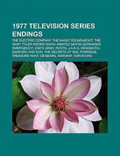 1977 Television Series Endings: The Electric Company, the Magic Roundabout, the Mary Tyler Moore Show, Emergency!, Dad's Army, Roo - Books, LLC / Group, Books
