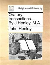 Oratory Transactions. ... by J.Henley, M.A. - Henley, John