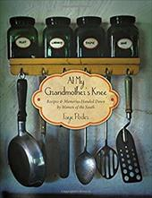 At My Grandmother's Knee: Recipes & Memories Handed Down by Women of the South - Porter, Faye / Thomas Nelson Publishers