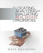 Locating, Analyzing and Evaluating Real Estate Properties - Ravindra, Dave