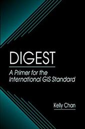 Digest a Primer for the International GIS Standard - Chan, Kelly / Lyon, John