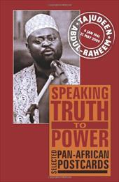 Speaking Truth to Power: Selected Pan-African Postcards - Abdul-Raheem, Tajudeen / Biney, Ama / Campbell, Horace
