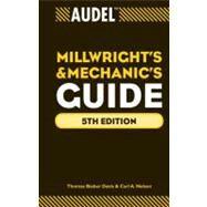 Audel Millwrights and Mechanics Guide - Davis, Thomas B.; Nelson, Carl A.