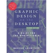 Graphic Design on the Desktop : A Guide for the Non-Designer - Toor, Marcelle Lapow