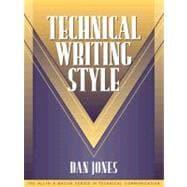 Technical Writing Style (Part of the Allyn & Bacon Series in Technical Communication) - Jones, Dan; Dragga, Sam