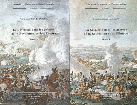 La cavalerie dans les guerres de la Révolution et de l'Empire 2 volumes