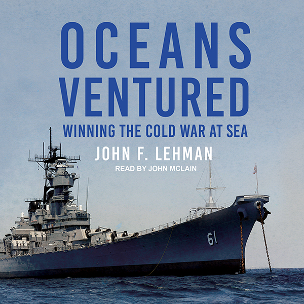 Oceans Ventured: Winning the Cold War at Sea , Hörbuch, Digital, 1, 602min - John F. Lehman