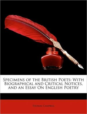 Specimens of the British Poets: With Biographical and Critical Notices, and an Essay on English Poetry - Thomas Campbell