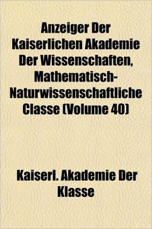 Anzeiger der Kaiserlichen Akademie der Wissenschaften, Mathematisch-Naturwissenschaftliche Classe