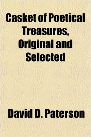 Casket of Poetical Treasures, Original and Selected