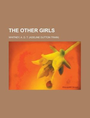 The Other Girls - Adeline Dutton Whitney, A.D.T. Whitney