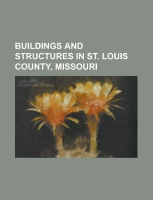 Buildings and Structures in St. Louis County, Missouri: Algonquin Golf Club, Bellerive Country Club, Butterfly House, Missouri Botanical Garden, Chest
