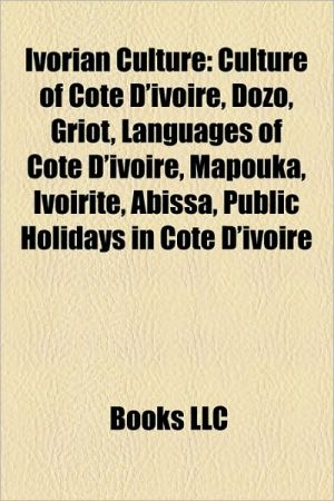 Ivorian Culture - Books Llc