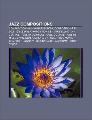 Jazz compositions: Compositions by Charlie Parker, Compositions by Dizzy Gillespie, Compositions by Duke Ellington