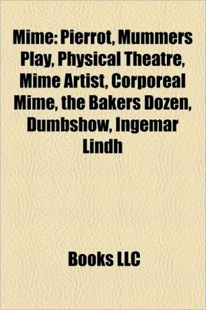 Mime: Mimes, Physical theatre, Charlie Chaplin, Buster Keaton, Pierrot, Richard Whittington, Harpo Marx, Alejandro Jodorowsky