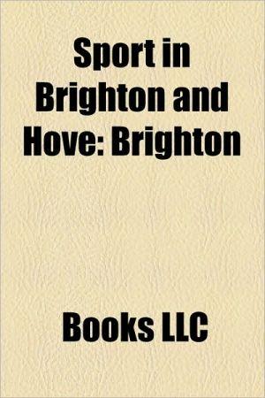 Sport in Brighton and Hove: Brighton & Hove Albion F.C, Brighton Bears players, Brighton Tigers players, British Open (snooker)