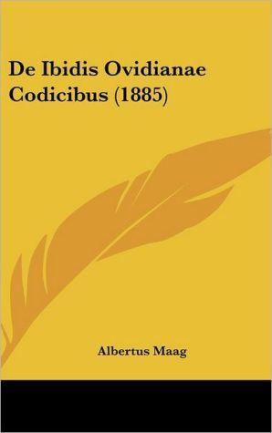 De Ibidis Ovidianae Codicibus (1885) - Albertus Maag