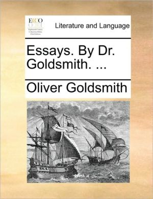 Essays. By Dr. Goldsmith. . - Oliver Goldsmith