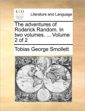 The adventures of Roderick Random. In two volumes. . Volume 2 of 2 - Tobias George Smollett