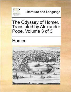 The Odyssey of Homer. Translated by Alexander Pope. Volume 3 of 3 - Homer
