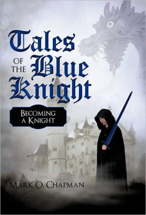 Tales of the Blue Knight: Becoming a Knight