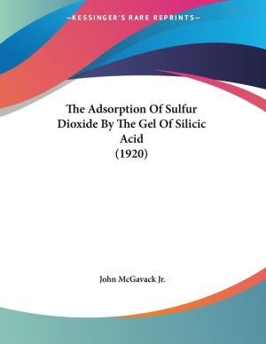 The Adsorption of Sulfur Dioxide by the Gel of Silicic Acid (1920)