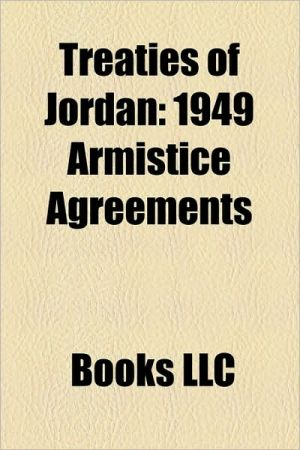 Treaties of Jordan: Fourth Geneva Convention, United Nations Charter, Rome Statute of the International Criminal Court, Geneva Protocol, Genocide Convention, 1949 Armistice Agreements, Israel-Jordan peace treaty, First Geneva Convention, Third Geneva Conv