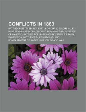 Conflicts in 1863: Battle of Gettysburg, Battle of Chancellorsville, Bear River Massacre, Second Taranaki War, Invasion of Waikato - Source: Wikipedia