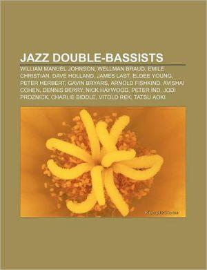 Jazz double-bassists: William Manuel Johnson, Wellman Braud, Emile Christian, Dave Holland, James Last, Eldee Young, Peter Herbert - Source: Wikipedia