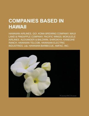 Companies based in Hawaii: Hawaiian Airlines, Go, Kona Brewing Company, Maui Land & Pineapple Company, Pacific Wings, Mokulele Airlines, Alexander & Baldwin, Shirokiya, Kaneohe Ranch, Hawaiian Telcom, Hawaiian Electric Industries