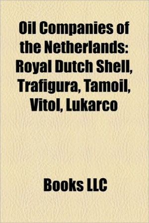 Oil companies of the Netherlands: Royal Dutch Shell, Trafigura, Sakhalin-II, Corrib gas project, North West Shelf Venture