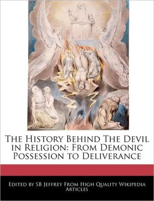 The History Behind The Devil in Religion: From Demonic Possession to Deliverance