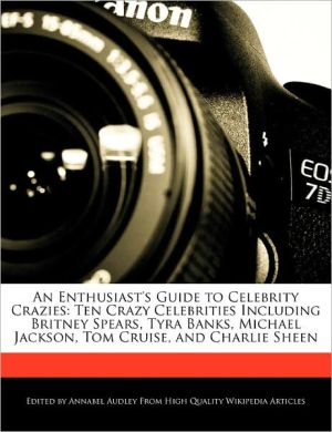 An Enthusiast's Guide To Celebrity Crazies - Annabel Audley