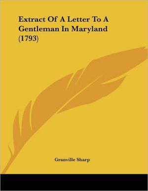 Extract of a Letter to a Gentleman in Maryland (1793) - Granville Sharp