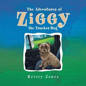 The Adventures Of Ziggy The Trucker Dog