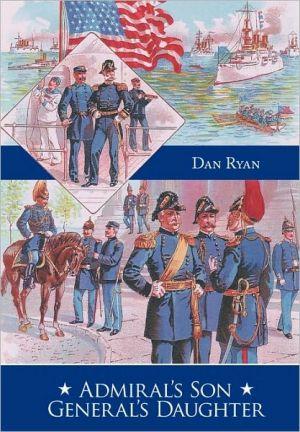 Admiral's Son General's Daughter - Dan Ryan