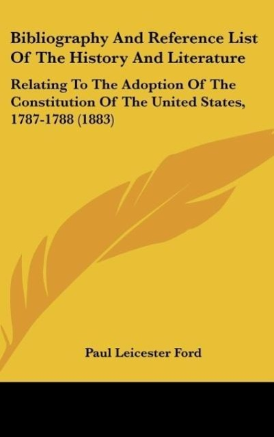 Bibliography And Reference List Of The History And Literature als Buch von Paul Leicester Ford - Kessinger Publishing, LLC