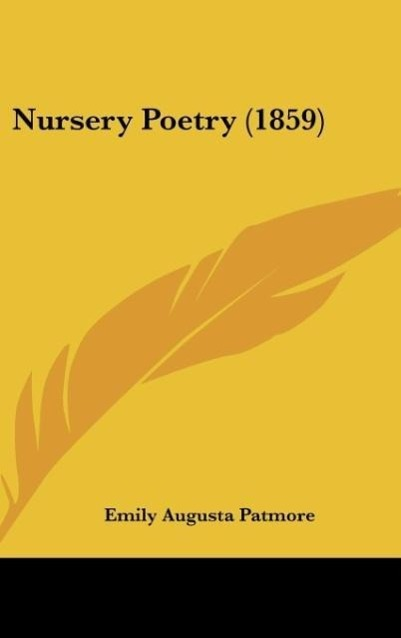 Nursery Poetry (1859) als Buch von Emily Augusta Patmore - Kessinger Publishing, LLC