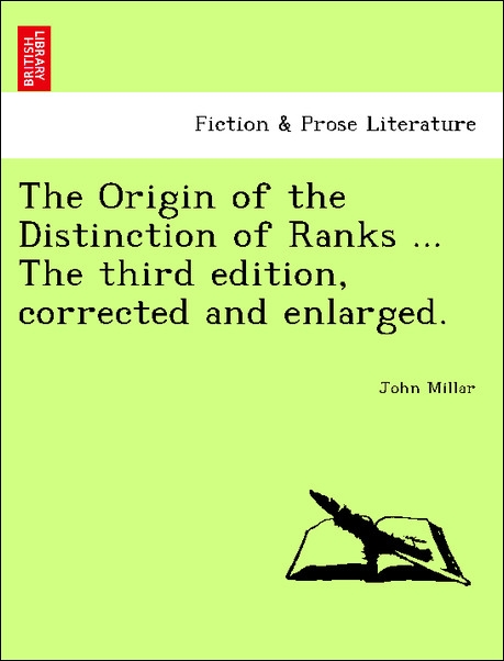The Origin of the Distinction of Ranks ... The third edition, corrected and enlarged. als Taschenbuch von John Millar - British Library, Historical Print Editions