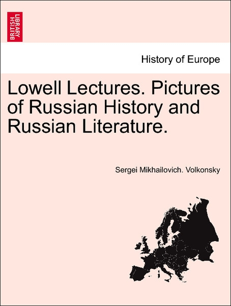Lowell Lectures. Pictures of Russian History and Russian Literature. als Taschenbuch von Sergei Mikhailovich. Volkonsky - British Library, Historical Print Editions